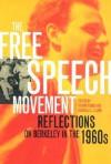 The Free Speech Movement: Reflections on Berkeley in the 1960s - Robert Cohen, Reginald E. Zelnik