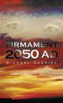 Firmament 2050 Ad - Michael Gabriel