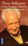 Les crimes passionnels 2 - Pierre Bellemare, Jean-François Nahmias