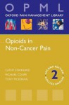 Opioids in Non-Cancer Pain (Oxford Pain Management Library) - Cathy Stannard, Michael Coupe, Tony Pickering