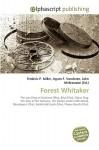 Forest Whitaker - Agnes F. Vandome, John McBrewster, Sam B Miller II
