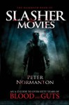 The Mammoth Book of Slasher Movies (Mammoth Books) - Peter Normanton