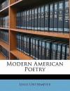 Modern American Poetry - Louis Untermeyer, Bryna Ivens Untermeyer