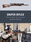 Sniper Rifles: From the 19th to the 21st Century - Martin Pegler, Peter Dennis