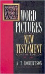 Word Pictures in the New Testament - A.T. Robertson