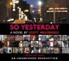 So Yesterday - Scott Westerfeld