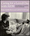 Caring for a Loved One with AIDS: The Experiences of Families, Lovers, and Friends - Marie-Annette Brown