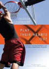 Play Their Hearts Out: A Coach, His Star Recruit, and the Youth Basketball Machine (Audio) - George Dohrmann
