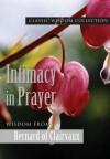 Intimacy in Prayer: Wisdom from Bernard of Clairvaux (Classic Wisdom Collection) - Bernard of Clairvaux