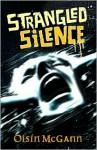 Strangled Silence - Oisin McGann