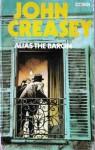 Alias the Baron - Anthony Morton, John Creasy