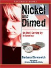 Nickel and Dimed: On (Not) Getting by in America - Barbara Ehrenreich, Cristine McMurdo-Wallis