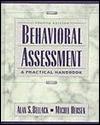 Behavioral Assessment: A Practical Handbook - ALAN S., ED. BELLACK, Michel Hersen