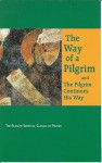 The Way of a Pilgrim: and The Pilgrim Continues His Way - Anonymous, Reginald M. French, Olga Savin