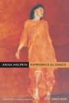 Anna Halprin: Experience as Dance - Janice Ross, Richard Schechner
