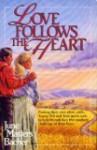Love Follows the Heart - June Masters Bacher