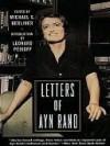 Letters of Ayn Rand - Ayn Rand, Michael Berliner, Michael S. Berliner, Leonard Peikoff