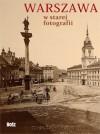 Warszawa w starej fotografii - Olgierd Budrewicz