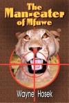 The Man-Eater of Mfuwe - Wayne Hozek, Joyce Foy, Michael Allen