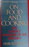On Food And Cooking: The Science And Lore Of The Kitchen - Harold McGee