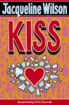 Kiss - Jacqueline Wilson, Nick Sharratt