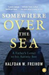 Somewhere Over the Sea: A Father's Letter to His Autistic Son - Halfdan Freihow, Robert Ferguson