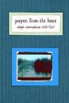 Prayers from the Heart: Simple Conversation with God - Honor Books