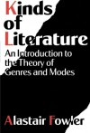 Kinds of Literature: An Introduction to the Theory of Genres and Modes - Alastair Fowler