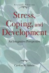 Stress, Coping, and Development: An Integrative Perspective - Carolyn M. Aldwin, Emmy E. Werner