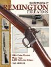 Standard Catalog Of Remington Firearms - Dan Shideler, Paul Goodwin