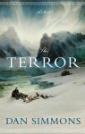 The Terror: A Novel - Dan Simmons