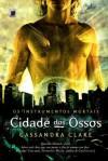 Cidade dos Ossos (Os Instrumentos Mortais) (Portuguese Edition) - Cassandra Clare