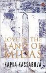 Love in the Land of Midas - Kapka Kassabova