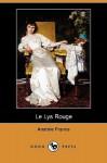 Le Lys Rouge (Dodo Press) - Anatole France