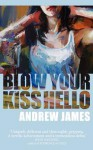 Blow Your Kiss Hello - Andrew James