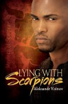 Lying with Scorpions (Memory of Scorpions) - Aleksandr Voinov