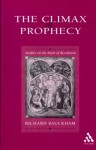 Climax of Prophecy: Studies on the Book of Revelation - Richard Bauckham