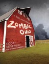 Zombie, Ohio: A Tale of the Undead - Scott Kenemore, Danny Campbell
