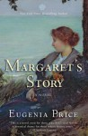 Margaret's Story: Third Novel in the Florida Trilogy - Eugenia Price