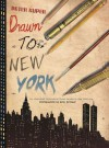 Drawn to New York: An Illustrated Chronicle of Three Decades in New York City - Peter Kuper, Eric Drooker