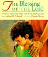The Blessing of the Lord: Stories from the Old and New Testaments - Gary D. Schmidt