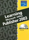 Learning Series (DDC): Learning Microsoft Office Publisher 2003 (DDC Learning) - Faithe Wempen
