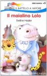 Il maialino Lolo - Eveline Hasler, Ángel Esteban, Maria Bastanzetti