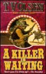 A Killer Is Waiting - Theodore V. Olsen