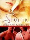 Shutter - Trista Ann Michaels
