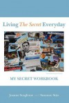Living The Secret Everyday: My Secret Workbook - Joanne Scaglione