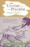 The Untidy Pilgrim - Eugene Walter, Katherine Clark
