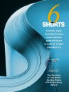 Six Shorts 2014: The finalists for The Sunday Times EFG Short Story Award - Tahmima Anam, Marjorie Celona, Adam Johnson, Anna Metcalfe, Elizabeth Strout, Jonathan Tel