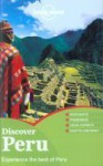 Lonely Planet Discover Peru - Carolina A. Miranda, Aimee Dowl, Katy Shorthouse, Luke Waterson, Beth Williams, Lonely Planet