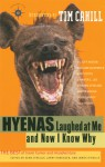 Hyenas Laughed at Me and Now I Know Why: The Best of Travel Humor and Misadventure - Sean Joseph O'Reilly, Larry Habegger, James O'Reilly, Jacqueline Yau